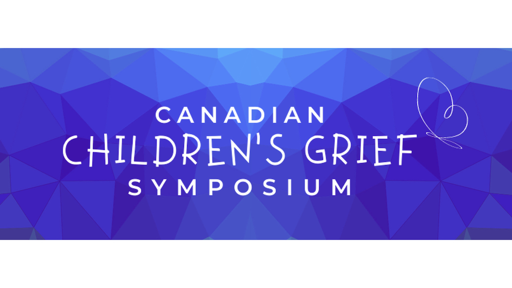 Canadian Children's Grief Symposium